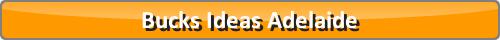 Bucks Ideas Adelaide